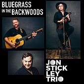 Bluegrass in the Backwoods by Jon Stickley Trio