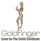 Goldfinger de The Smile Syndicate