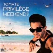 Privilège Weekend 2014 - Ao Vivo de Tomate