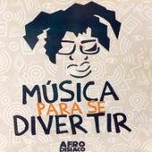 Música para Se Divertir by Afrodisíaco