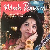 Tua Poesia Minha Melodia by Meeta Ravindra