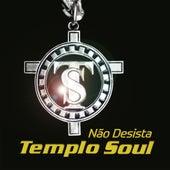 Não Desista by Templo Soul