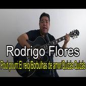 El Reloj / Borbulhas de Amor / Quizás Quizás de Rodrigo Flores
