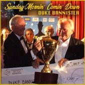 Sunday Mornin' Comin' Down by Duke Bannister