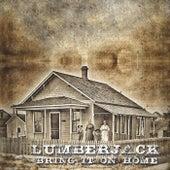 Bring It on Home de Lumber Jack