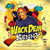 Wack Dem Kenny (Calypso 2020 Trinidad and Tobago Carnival) de Kenny Phillips