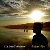 Sail into Tomorrow de Melvin Tan