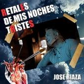 Retales de Mis Noches Tristes (En Vivo) de Jose Riaza