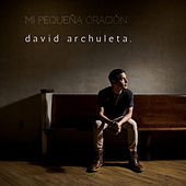 Mi Pequeña Oración (My Little Prayer) by David Archuleta