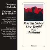 Der Teufel von Mailand (Ungekürzt) von Martin Suter