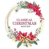 Classical Christmas Music 2019 von Traditional, Classical Music Songs, Christmas Holiday Songs