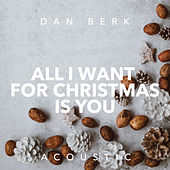 All I Want for Christmas Is You (Acoustic) de Dan Berk