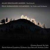 Allan Gravgaard Madsen: Nachtmusik - Gudmundsen-Holmgreen: For Violin & Orchestra de Christina Astrand