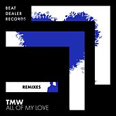 All of My Love (Remixes) von TMW