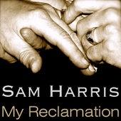 My Reclamation by Sam Harris