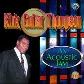 An Acoustic Jam by Kirk Guitar Thompson
