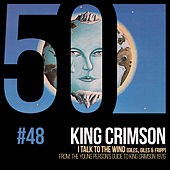I Talk To The Wind (KC50 Vol. 48) by King Crimson