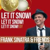 Let It Snow! Let It Snow! Let It Snow! by Frank Sinatra & Friends de Various Artists