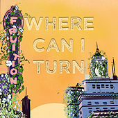 Where Can I Turn by Fruition