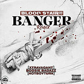 Blood Stain on My Banger (Remix) de X.Travagant