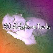 36 Indoors Storm Tracks by Rain Sounds and White Noise