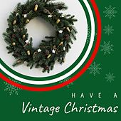 Have a Vintage Christmas von Various Artists