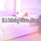 28 A Calming Storm Album by Rain Sounds and White Noise
