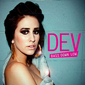 Bass Down Low by Dev