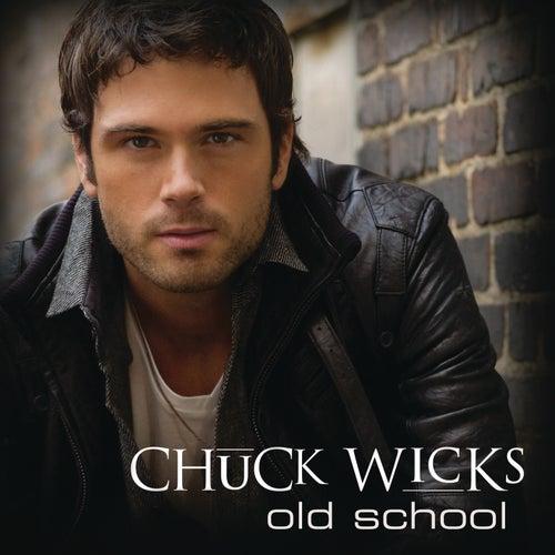 Old School by Chuck Wicks