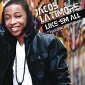 Like 'Em All by Jacob Latimore