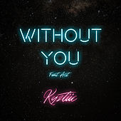 Without You by Kyztiic