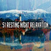 51 Resting Night Relaxation von S.P.A