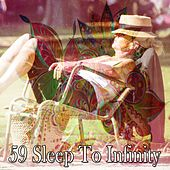 59 Sleep to Infinity by Relaxing Spa Music