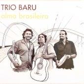Trio Baru: Alma Brasileira de Nelson Latif