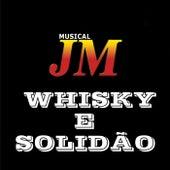 Whisky e Solidão de Musical JM