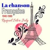 La chanson française 1940 - 1980 von Raquel Silva Joly