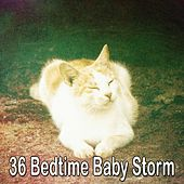 36 Bedtime Baby Storm by Rain Sounds and White Noise