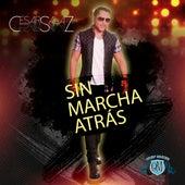 Sin Marcha Atrás by Cesar Salaz