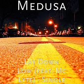 Lay Down Low (feat. Mc Lyte) - Single by Medusa