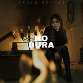 No Dura de Karen Méndez