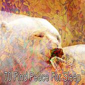 70 Find Peace for Sleep von Best Relaxing SPA Music