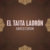 El Taita Ladrón (Tango) de Ignacio Corsini