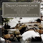 Christmas with Dallas Chamber Choir (Live at Perkins Chapel, Southern Methodist University) by Dallas Chamber Choir