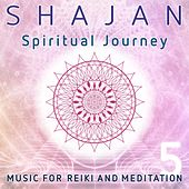 Spiritual Journey (Music for Reiki and Meditation, Vol. 5) von Shajan