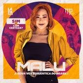 Sim ou Com Certeza? A Nova Voz Romântica do Brasil! by Malú