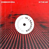 In The Air EP de Robbie Rivera