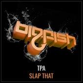 Slap That by T.P.A.