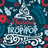 Navidad y Tropipop by Various Artists