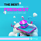Only the Best and Freshest EDM Music!!! de Various Artists