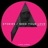 Stories / Need Your Love (Besoin de toi) by Chris Anera
